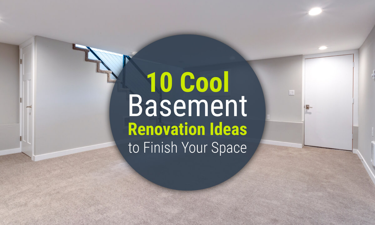 10 Cool Basement Renovation Ideas To Finish Your Space Kamanski Construction
