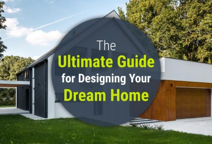 The ultimate guide for designing your dream home