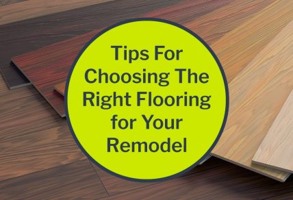tips for choosing the right flooring for your remodel